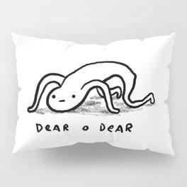 Honest Blob - Dear O Dear Pillow Sham