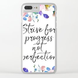 Strive for Progress Not Perfection, Inspirational Quote, Motivational Print, Typographic Art Clear iPhone Case