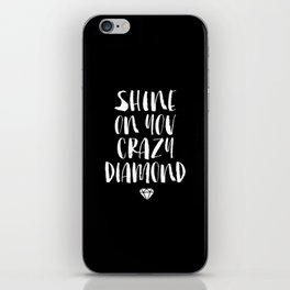 Shine on You Crazy Diamond black and white contemporary minimalism typography design home wall decor iPhone Skin