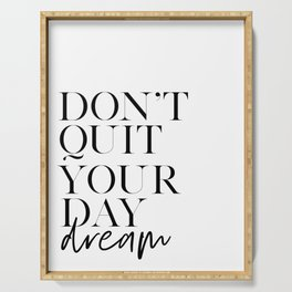 DAY DREAM QUOTE, Don't Quit Your Day Dream, Motivational Poster,Inspirational Quote,Never Give Up, Q Serving Tray