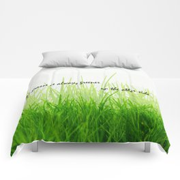 The grass is always greener on the other side Comforters