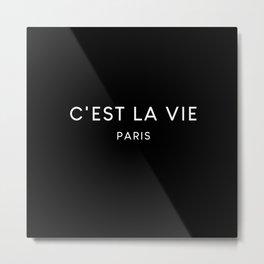 C'est La Vie Black French Fashion Quote Metal Print