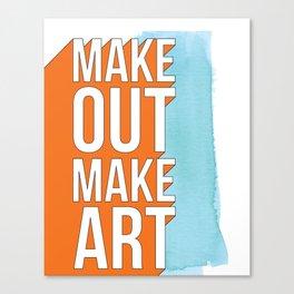 Make Out Make Art Canvas Print