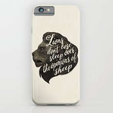 Lions don't lose sleep over the opinions of sheep iPhone 6 Slim Case