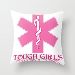 Tough Girls Save Lives Throw Pillow