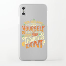 Thoughts are only thoughts Clear iPhone Case