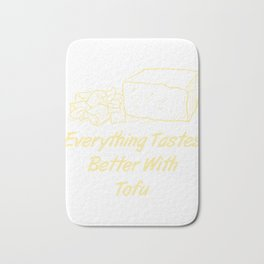 Everything Tastes better with tofu Bath Mat