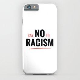 NO RACISM iPhone Case