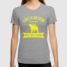 Life Is Better With An Irish Wolfhound ye T-shirt