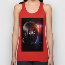 BE CAREFUL - Bringing Our Loved Ones Home Safely Unisex Tank Top