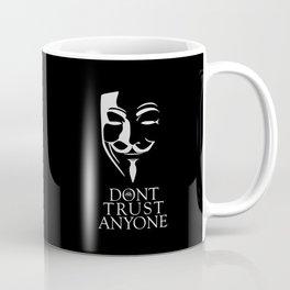 Don't Trust Anyone Coffee Mug