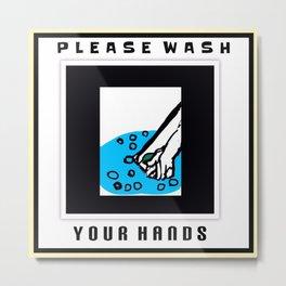 Please Wash Your Hands Metal Print
