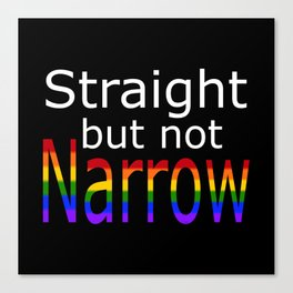 Straight But Not Narrow (white text) Canvas Print