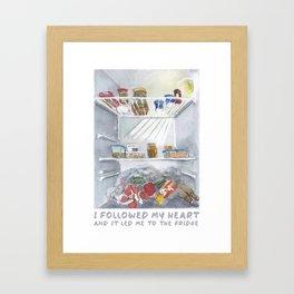 i followed my heart, and it led me to the fridge Framed Art Print