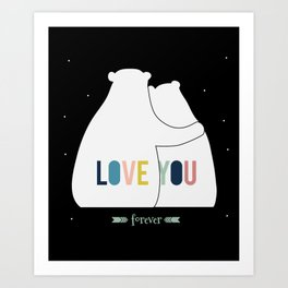 Love you forever - bears Art Print