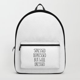 Well Dressed Funny Quote Backpack