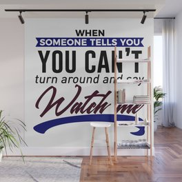 Show Them How It's Done Wall Mural