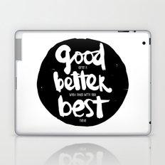 GOOD BETTER BEST Laptop & iPad Skin