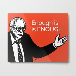 Enough is ENOUGH - All profits to the Campaign Metal Print