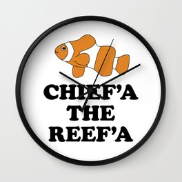 Chief'a the Reef'a Wall Clock