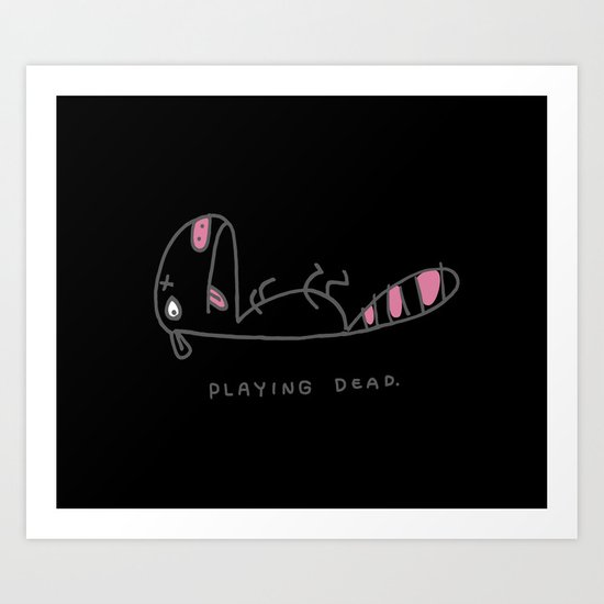 Playing Dead / Second Edition Art Print