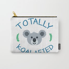 Totally koalafied - Funny Quote Carry-All Pouch