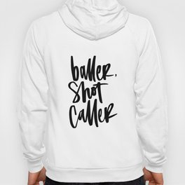 Baller, Shot Caller Hand Lettering Hoody