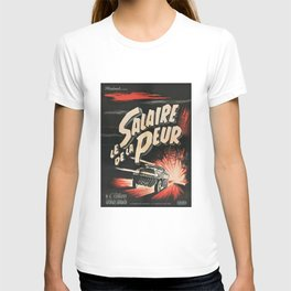 The Wages of Fear  - Vintage 1953 Film Poster T-shirt