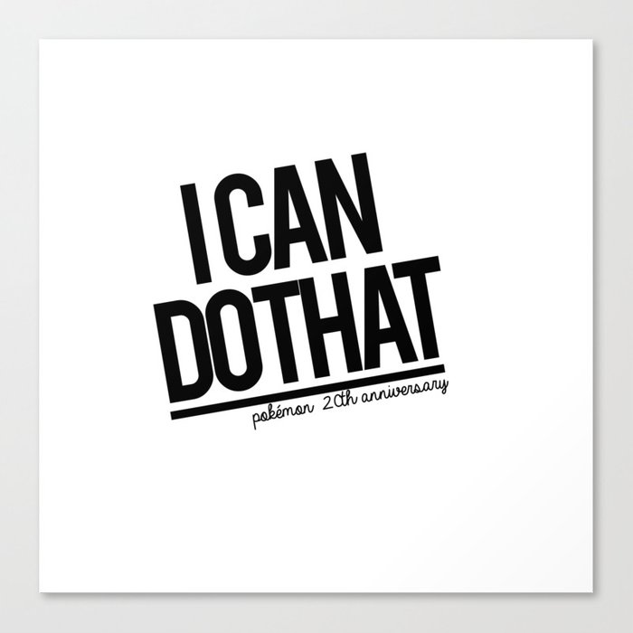 I Can Do That Canvas Print