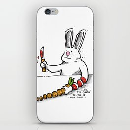 Gonna' Be One Of Those... iPhone Skin