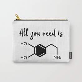 All you need is dopamine Carry-All Pouch