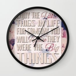 enjoy the little things in life Wall Clock