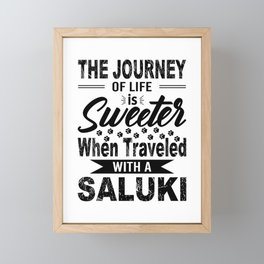 The Journey Of Life Is Sweeter When Traveled With A Saluki bw Framed Mini Art Print