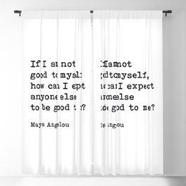 If I Am Not Good To Myself, Maya Angelou, Motivational, Quote Blackout Curtain