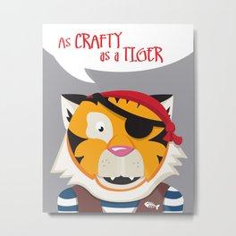 As Crafty as a Tiger (Pirate) Metal Print