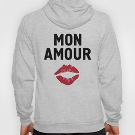 MON AMOUR - FRENCH LOVE kiss lips quote Hoody