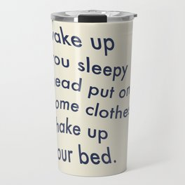 Wake Up You Sleepy Head Travel Mug