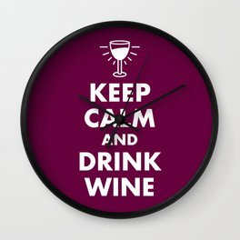 Keep Calm and Drink Wine Wall Clock