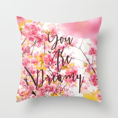 You Are Dreamy Throw Pillow