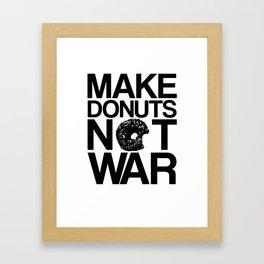 Make Donuts Not War Framed Art Print