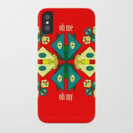Oh Me Oh My iPhone Case