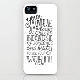 Your Value Quote - Hand Lettering Black Ink iPhone Case