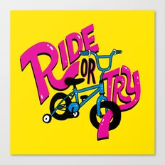 Ride or Try Canvas Print