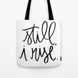 still I rise Tote Bag