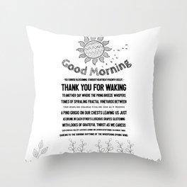 Good Morning You Throw Pillow