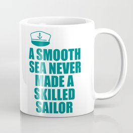 a smooth sea quote Coffee Mug