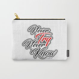 Never Try Never Know Carry-All Pouch
