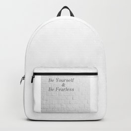 Be Yourself And Be Fearless Backpack