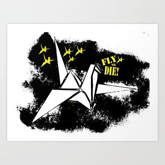 Fly or die Art Print