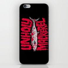 UNHOLY MACKEREL iPhone & iPod Skin